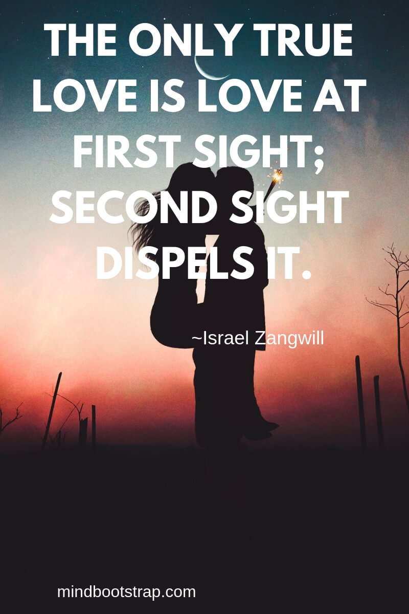 True Love Quotes & Sayings For Him or Her | The only true love is love at first sight; second sight dispels it.