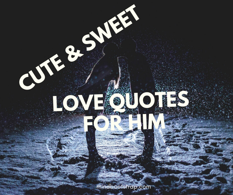 Cute, Sweet, and funny love quotes for him