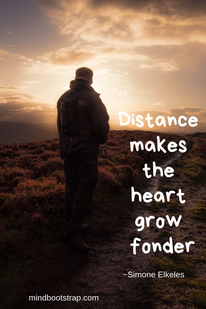 Long Distance Relationship Quotes | Distance makes the heart grow fonder. | MindBootstrap.com