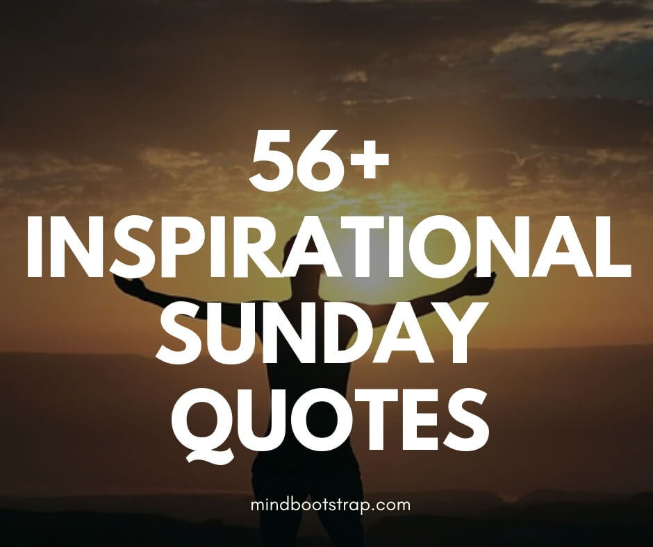 56 Inspirational Sunday Quotes Blessings To Motivate You