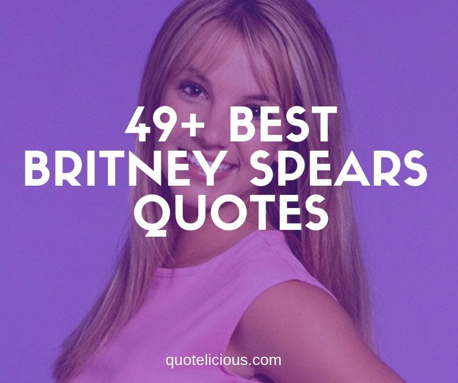 best britney spears quotes