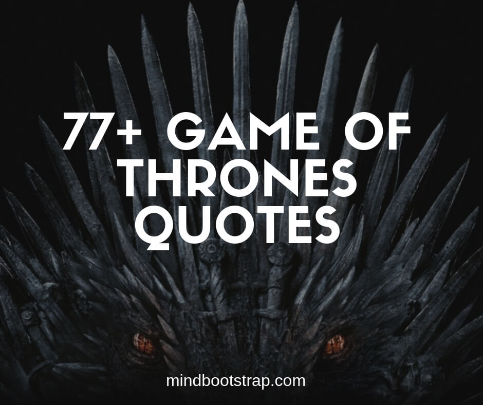 77 Best Game Of Thrones Quotes And Sayings With Images
