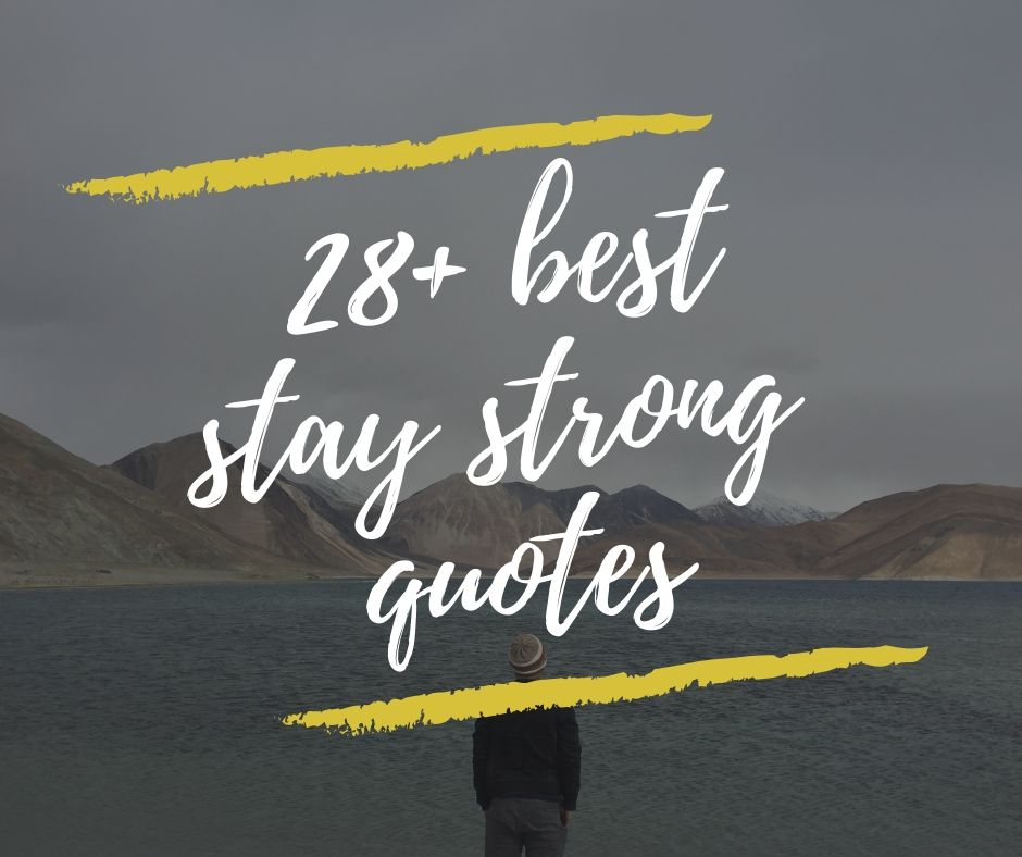 best stay strong quotes and sayings